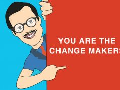You are the change makers
