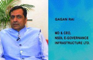 Gagan Rai, MD & CEO, NSDL e-Governance Infrastructure Ltd.